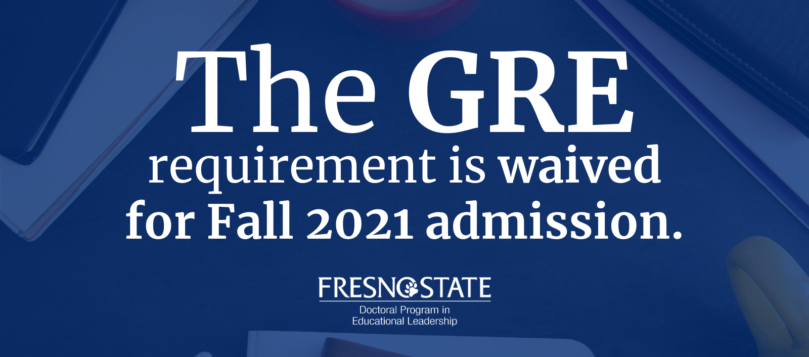 GRE is waived for Fall 2021 admission