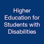 Higher Education for Students with Disabilities