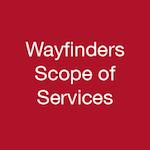 Wayfinders Scope of Services