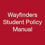 Wayfinders Student Policy Manual