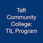 Taft Community College: TIL Program